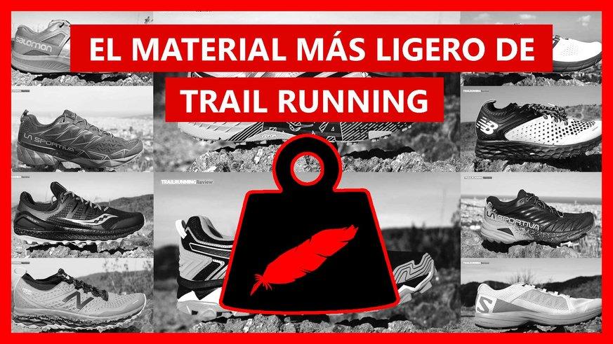 Te mostramos el material más ligero con el que puedes correr una carrera de Trail Running.