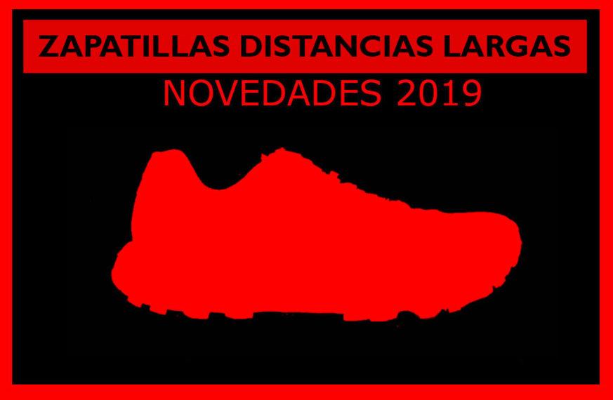 Zapatillas Trail Running distancias largas - Novedades 2019